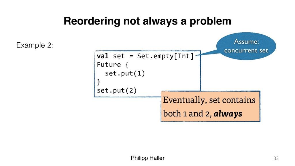 Philipp Haller Reordering not always a problem ...