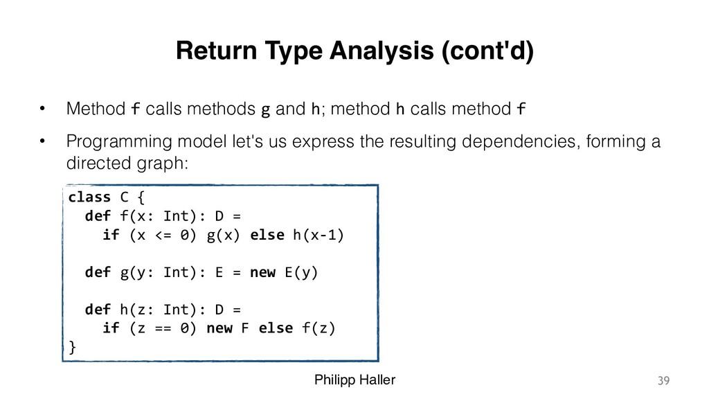 Philipp Haller Return Type Analysis (cont'd) • ...