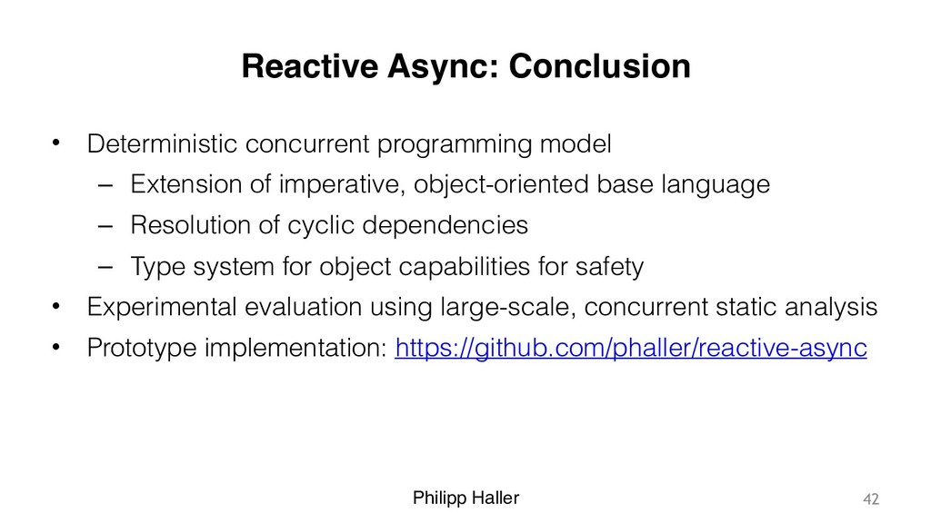 Philipp Haller Reactive Async: Conclusion • Det...
