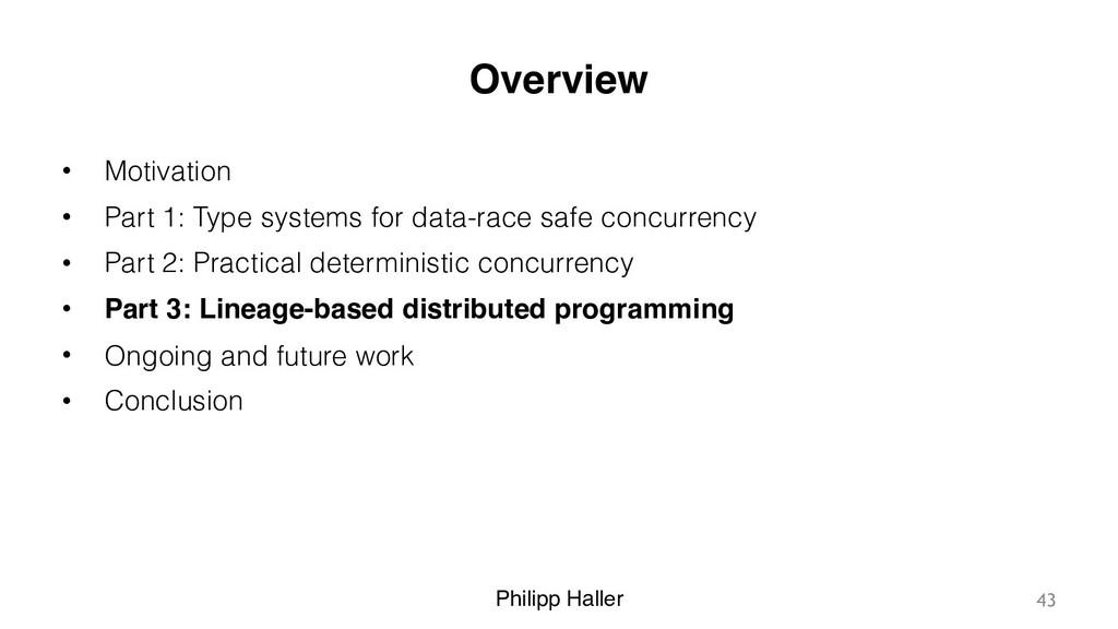 Philipp Haller Overview • Motivation • Part 1: ...