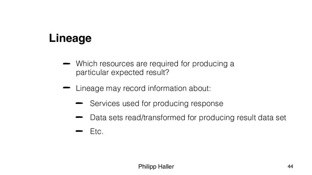 Philipp Haller Lineage Which resources are requ...