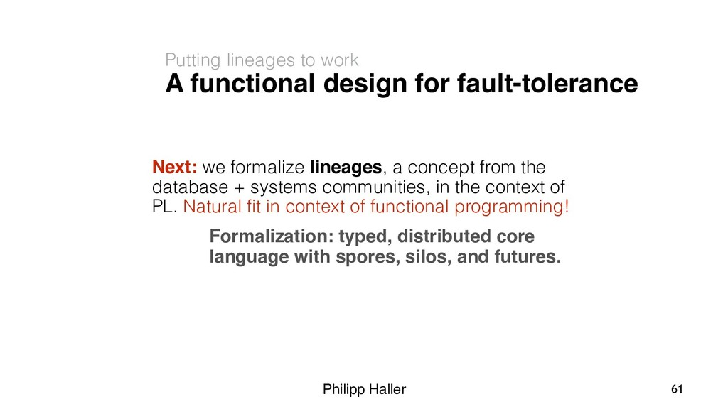 Philipp Haller Next: we formalize lineages, a c...