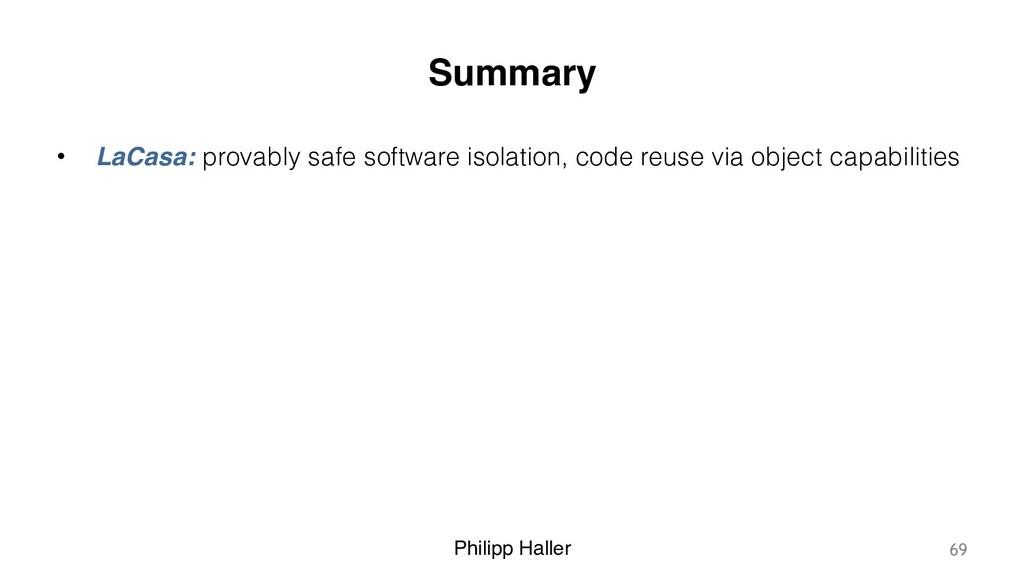 Philipp Haller Summary • LaCasa: provably safe ...