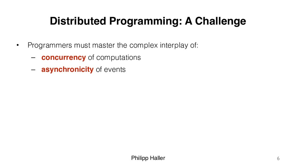 Philipp Haller Distributed Programming: A Chall...