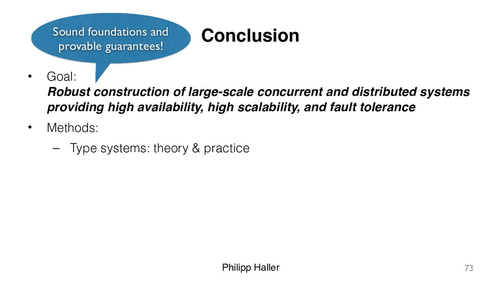 Philipp Haller Conclusion • Goal: Robust const...