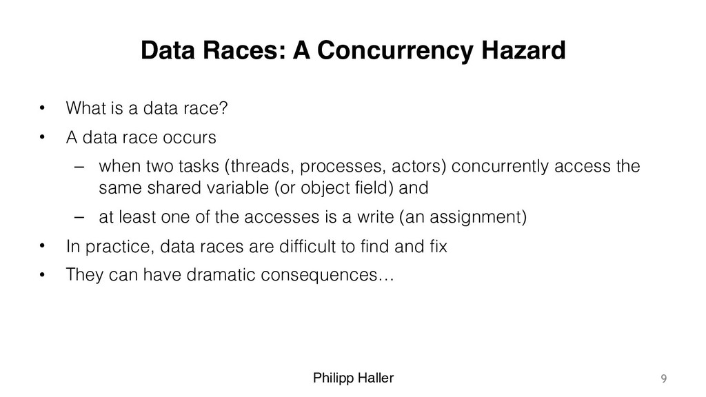 Philipp Haller Data Races: A Concurrency Hazard...