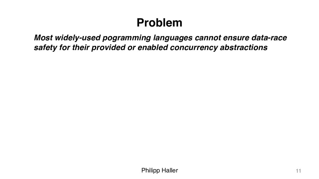 Philipp Haller Problem Most widely-used pogramm...