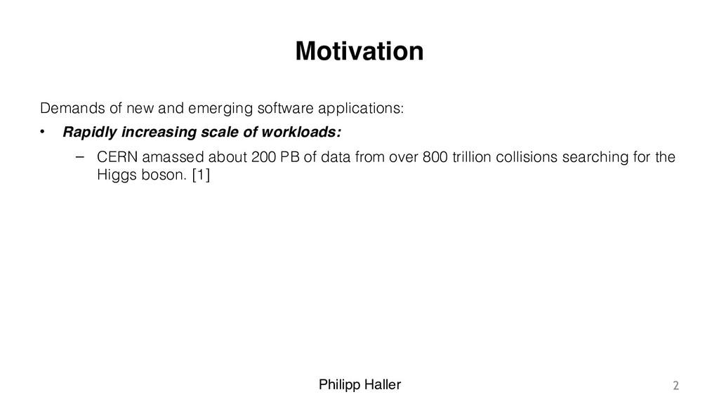 Philipp Haller Motivation Demands of new and em...