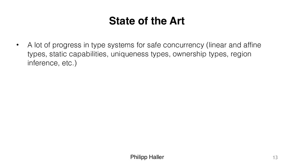 Philipp Haller State of the Art • A lot of prog...
