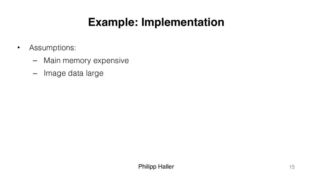 Philipp Haller Example: Implementation • Assump...