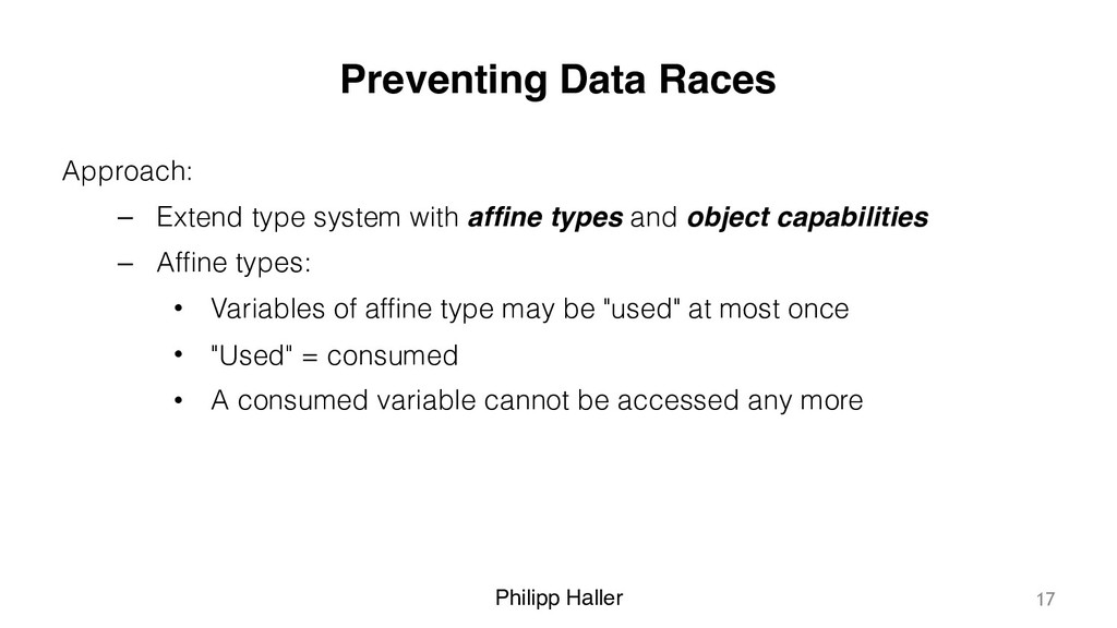 Philipp Haller Preventing Data Races Approach: ...