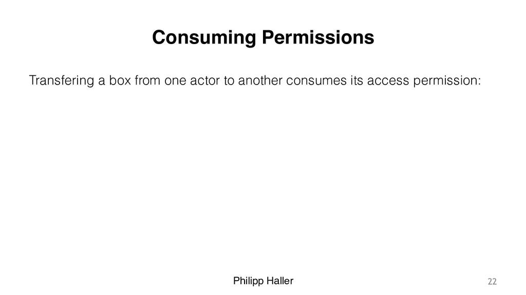 Philipp Haller Consuming Permissions Transferin...