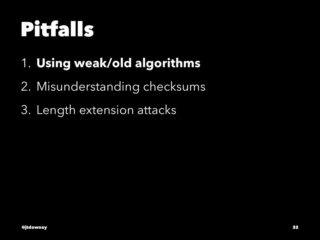 Pitfalls 1. Using weak/old algorithms 2. Misund...
