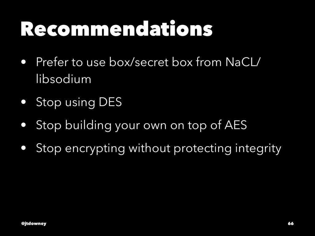 Recommendations • Prefer to use box/secret box ...