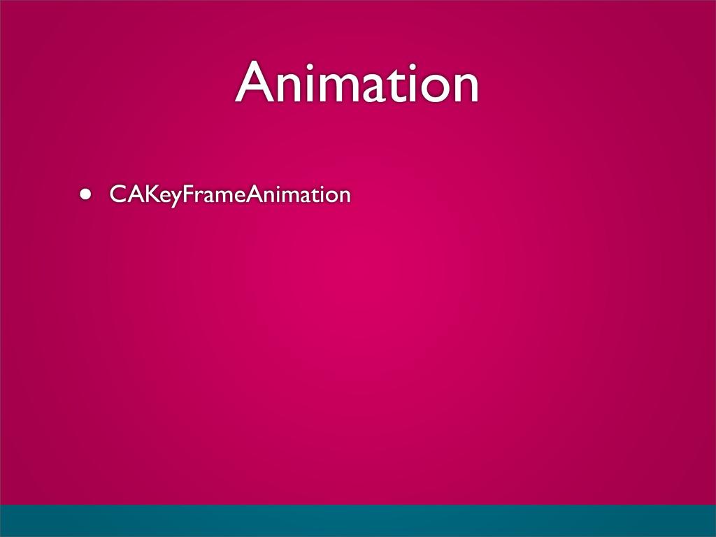 Animation • CAKeyFrameAnimation
