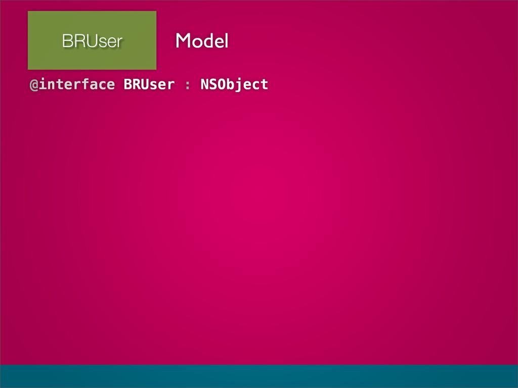 BRUser @interface BRUser : NSObject Model