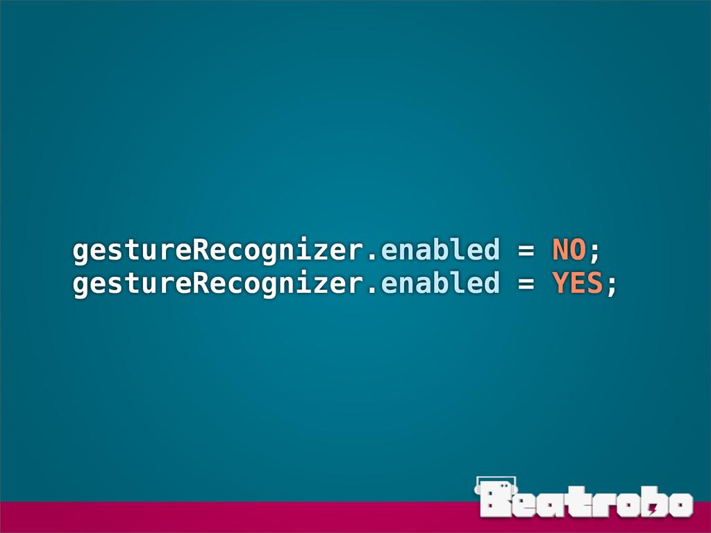 gestureRecognizer.enabled = NO; gestureRecogniz...