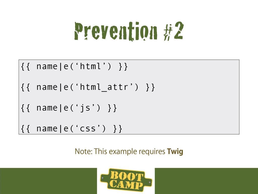 Prevention #2 {{ name|e('html') }} {{ name|e('h...