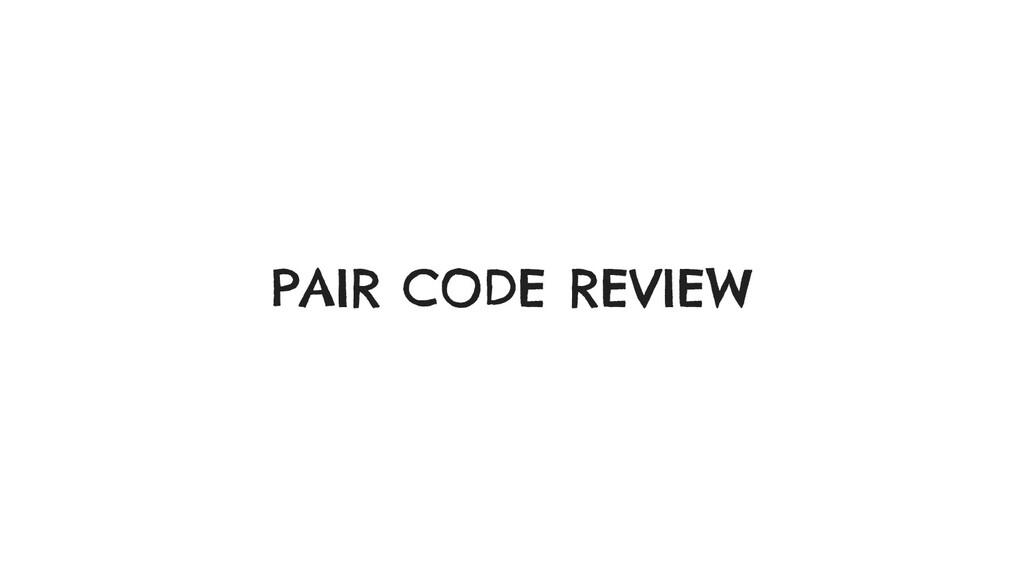 PAIR CODE REVIEW