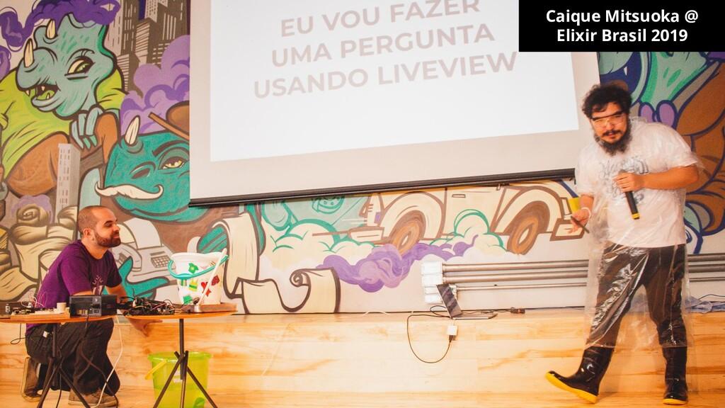 Caique Mitsuoka @ Elixir Brasil 2019