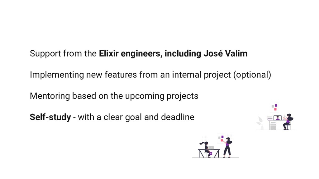 Support from the Elixir engineers, including Jo...