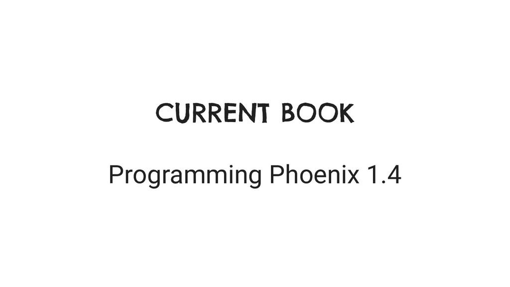 CURRENT BOOK Programming Phoenix 1.4