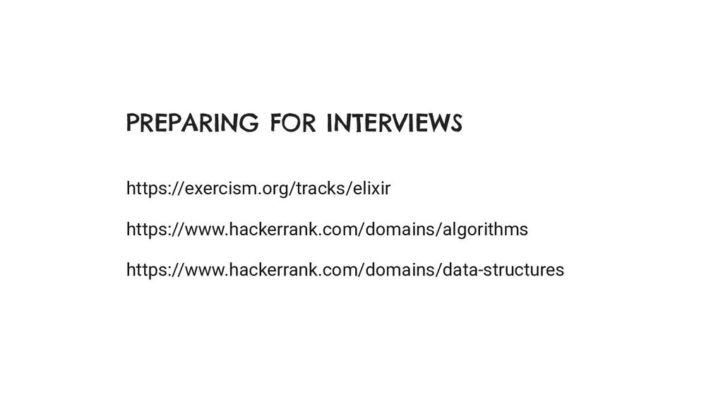 PREPARING FOR INTERVIEWS https://exercism.org/t...