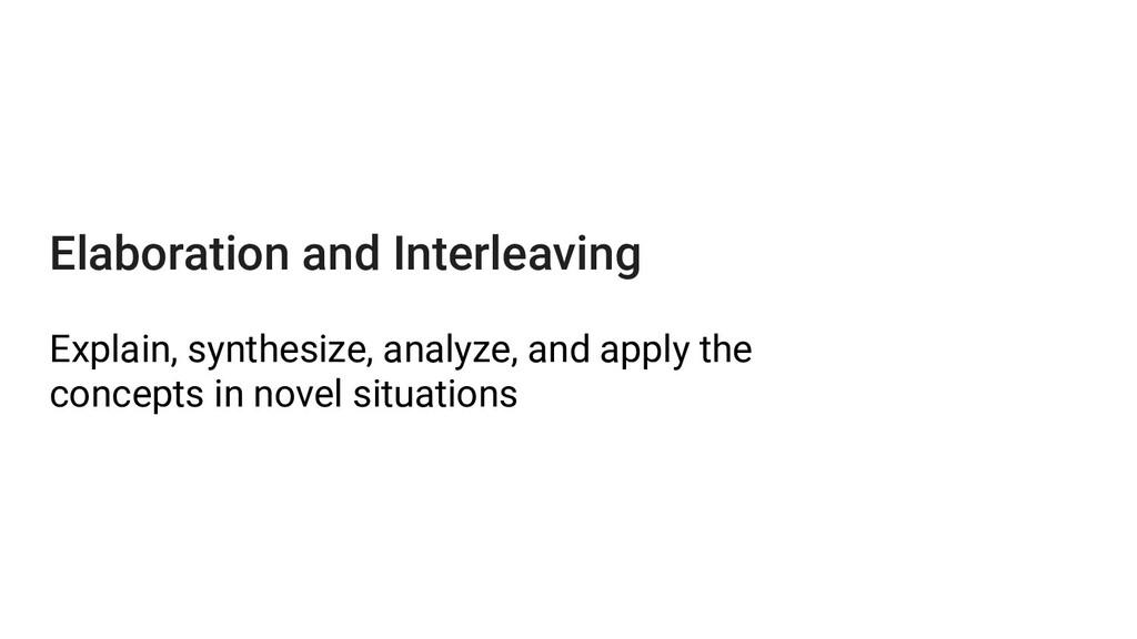 Elaboration and Interleaving Explain, synthesiz...