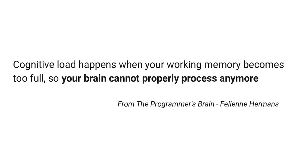 Cognitive load happens when your working memory...
