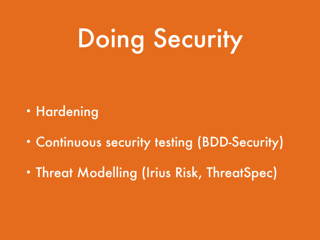 Doing Security • Hardening • Continuous securit...
