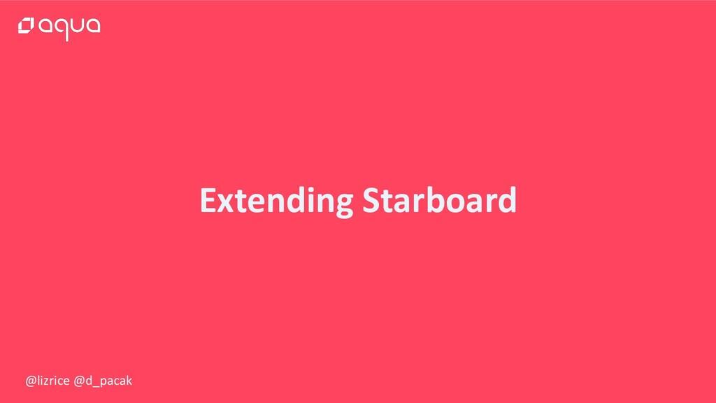 @lizrice @d_pacak Extending Starboard