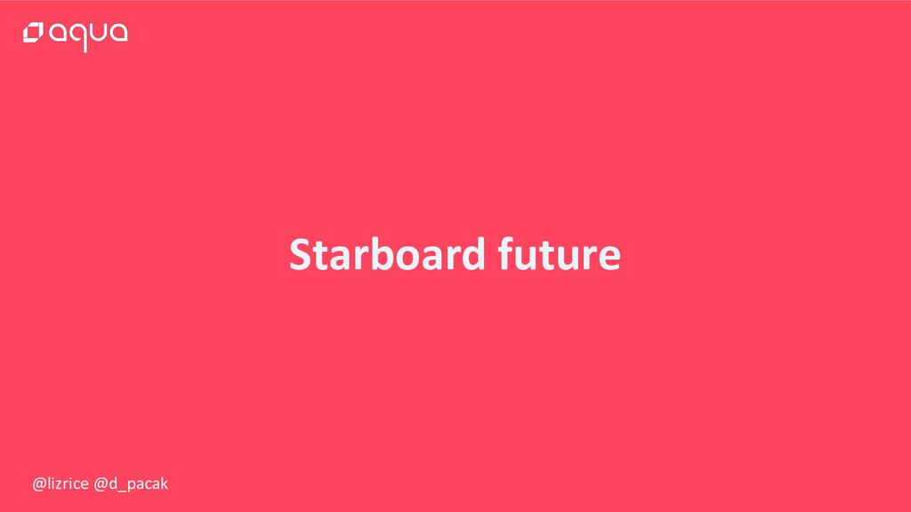 @lizrice @d_pacak Starboard future