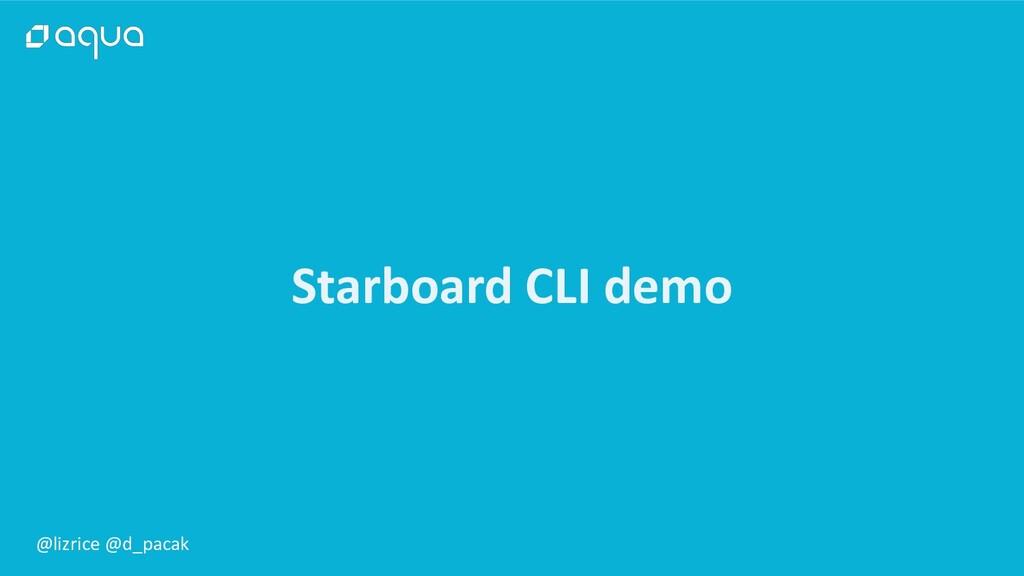 @lizrice @d_pacak Starboard CLI demo