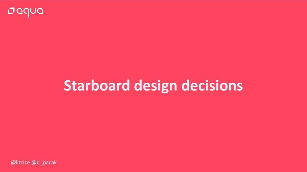 @lizrice @d_pacak Starboard design decisions