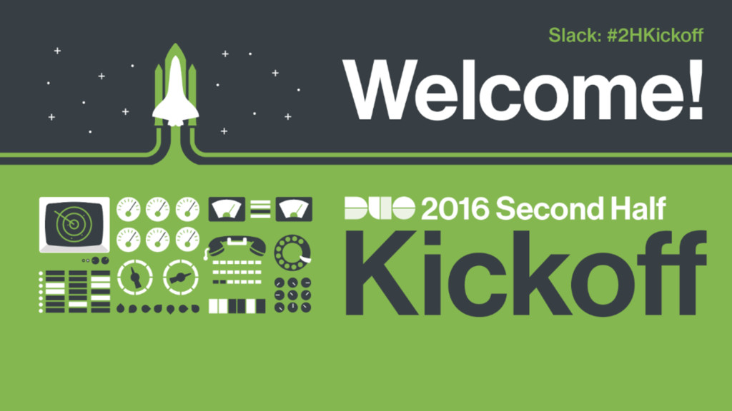 Welcome Duo 2016 second half kickoff #2HKickoff