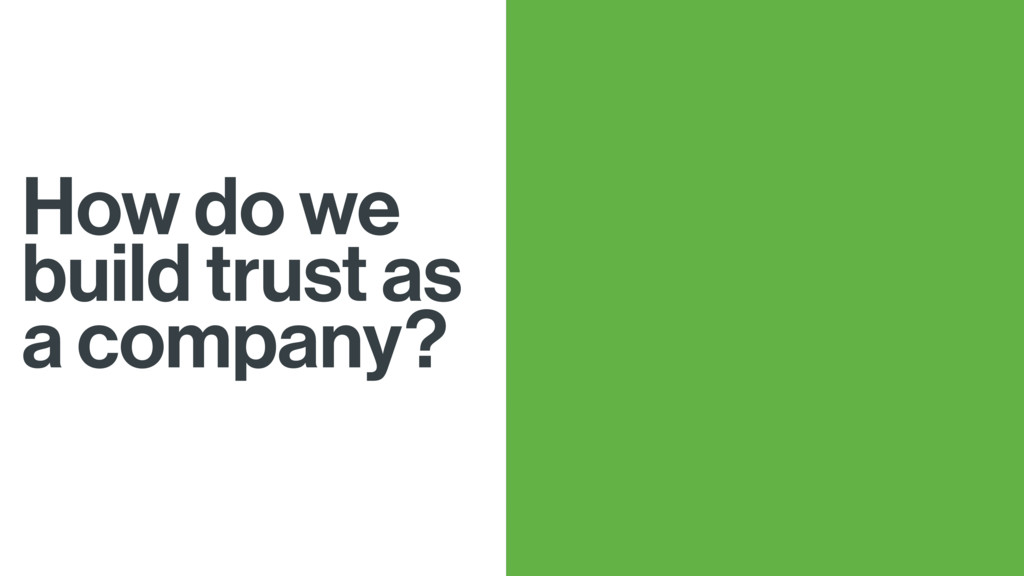 How do we build trust as a company?