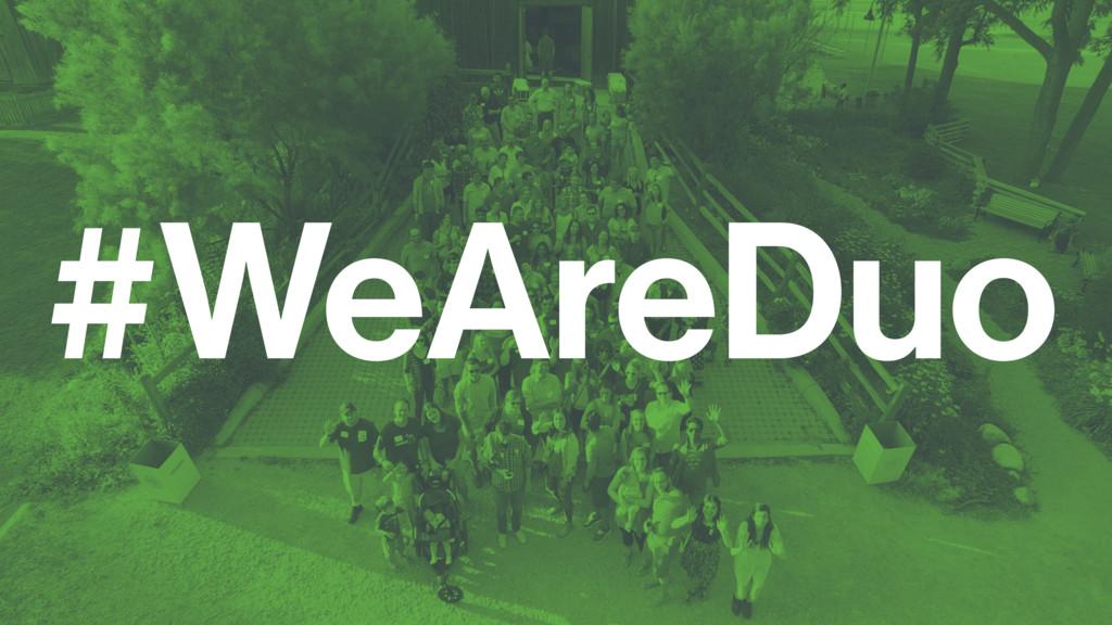 #WeAreDuo