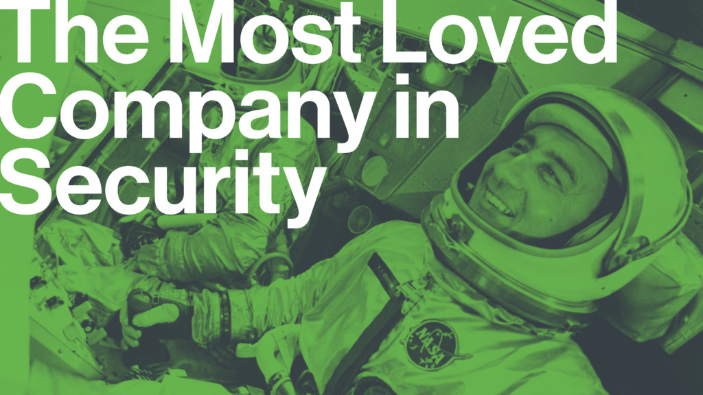 The Most Loved Company in Security