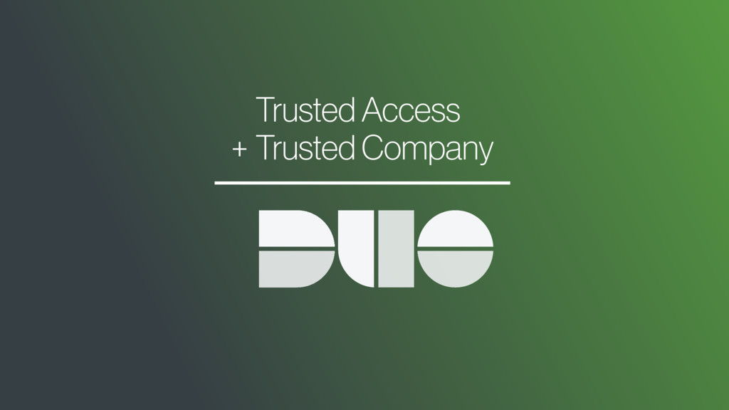 Trusted Access Trusted Company +