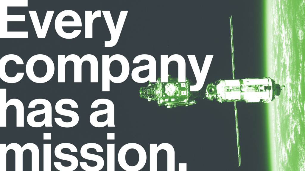 Every company has a mission.