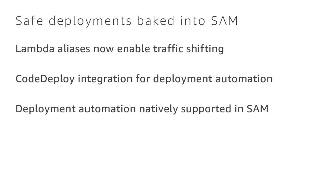 Safe deployments baked into SAM Lambda aliases ...