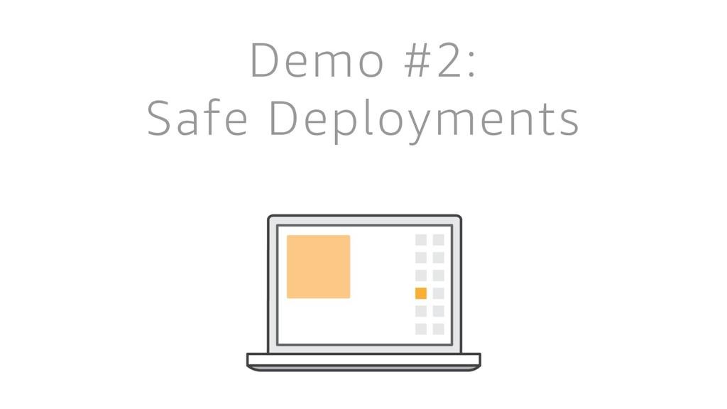 Demo #2: Safe Deployments