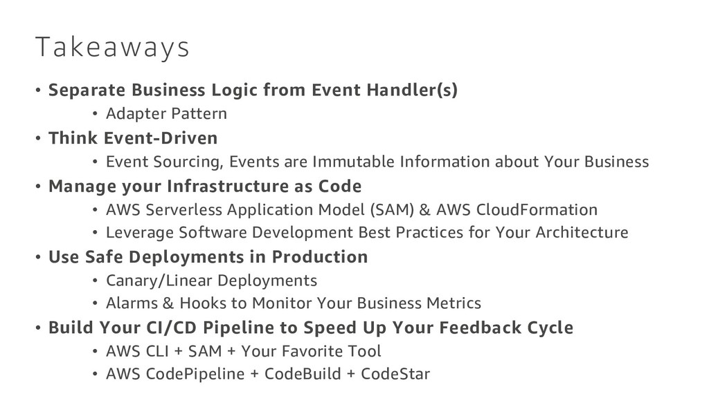 Takeaways • Separate Business Logic from Event ...