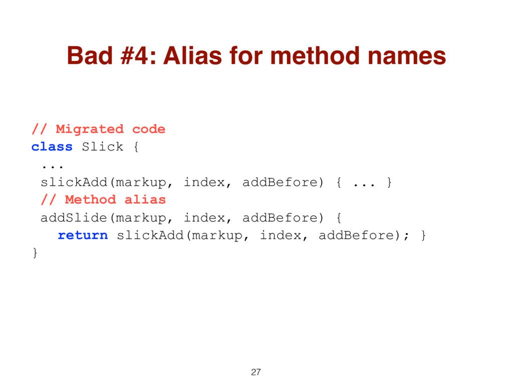 27 // Migrated code class Slick { ... slickAdd(...