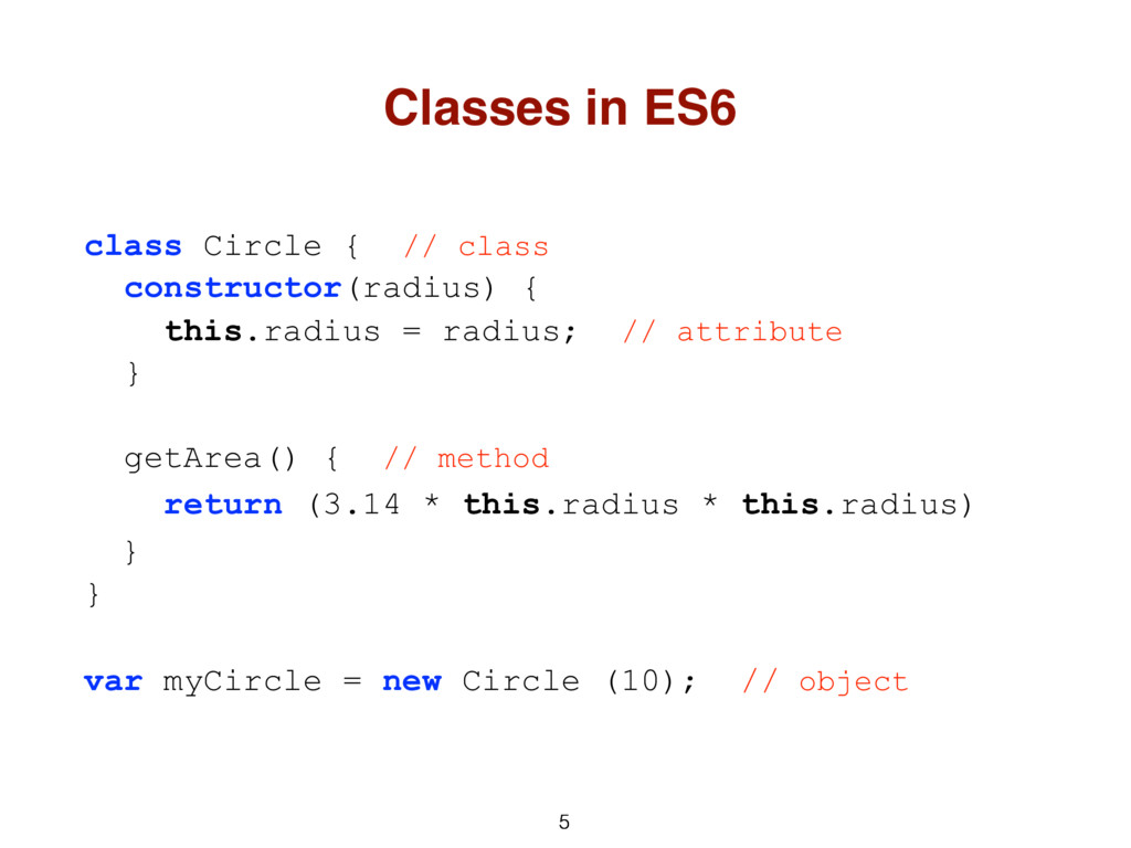 5 5 class Circle { // class constructor(radius)...