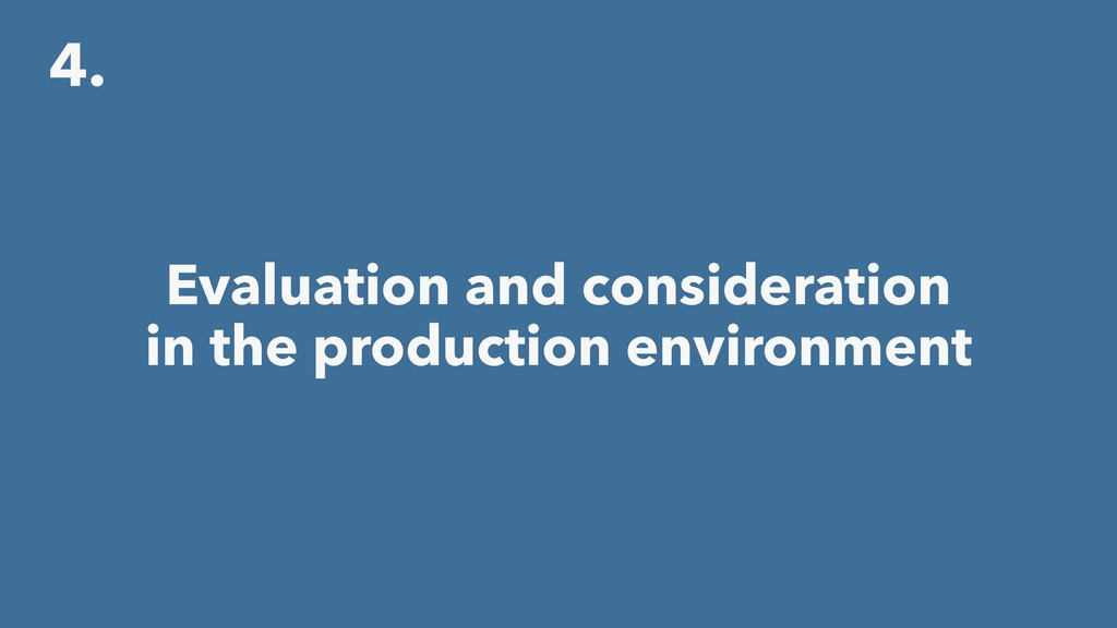 4. Evaluation and consideration in the producti...