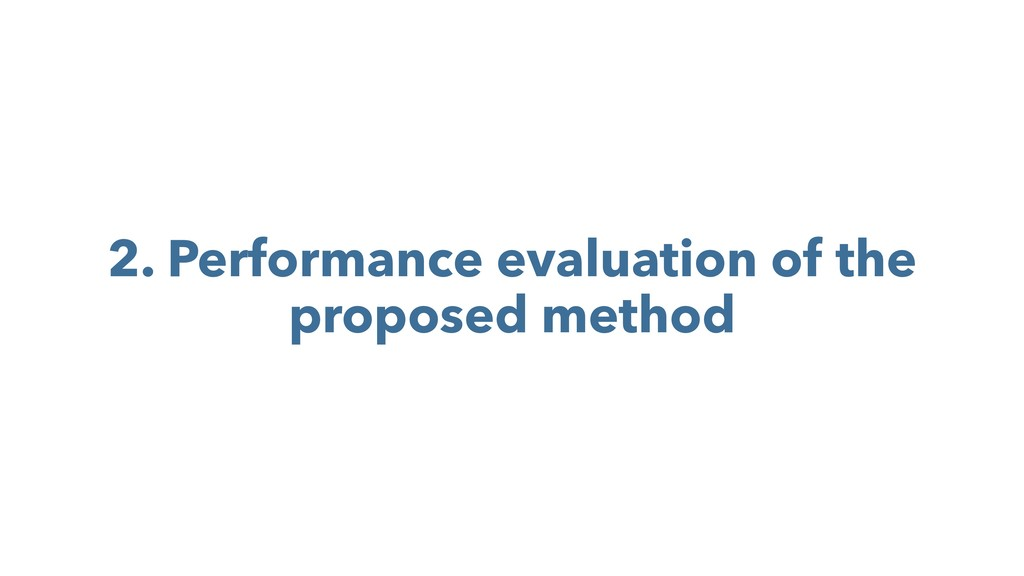 2. Performance evaluation of the proposed method