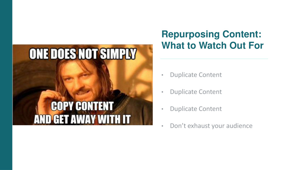 Repurposing Content: What to Watch Out For • Du...