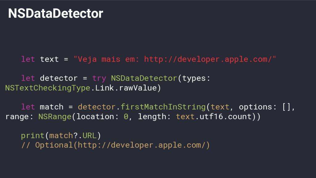 """NSDataDetector let text = """"Veja mais em: http:/..."""