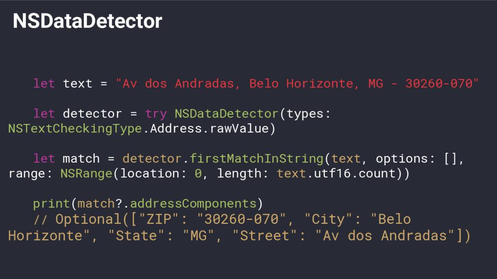 """NSDataDetector let text = """"Av dos Andradas, Bel..."""